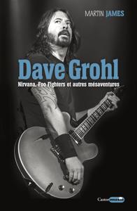 Dave Grohl. Nirvana, Foo Fighters et autres mésaventures La couverture du livre martien