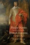 Pirate Nests And The Rise Of The British Empire 1570-1740