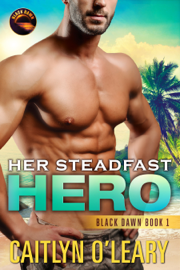 Her Steadfast HERO - Caitlyn O'Leary book summary
