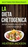 La Dieta Chetogenica Avvicinarsi Alla Dieta Chetogenica Ricettario Per Principianti