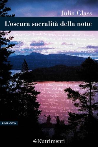 Julia Glass - L'oscura sacralità della notte