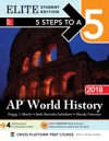 5 Steps To A 5 AP World History 2018 Elite Student Edition