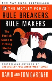 THE MOTLEY FOOLS RULE BREAKERS, RULE MAKERS