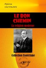 Le Bon Chemin : La Religion Moderne