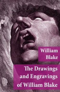 The Drawings and Engravings of William Blake (Fully Illustrated) Book Cover