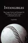 Intangibles Big-League Stories And Strategies For Winning The Mental Gamein Baseball And In Life