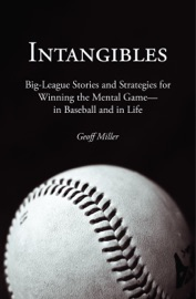 Intangibles Big League Stories And Strategies For Winning The Mental Game In Baseball And In Life