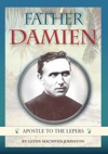 Father Damien De Veuster - Apostle To The Lepers