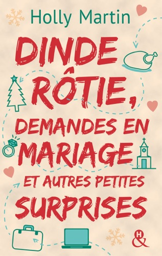 Holly Martin - Dinde rôtie, demandes en mariage et autres petites surprises