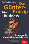 Das Günter-Prinzip fürs Business