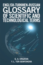 English-Turkmen-Russian Glossary Of Scientific And Technological Terms