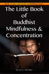 The Little Book Of Buddhist Mindfulness  Concentration