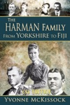 The Harman Family From Yorkshire To Fiji 2nd Edition