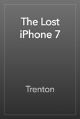 The Lost iPhone 7