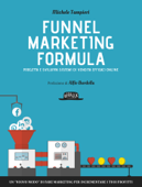 Funnel Marketing Formula - Progetta e sviluppa sistemi di vendita efficaci online Book Cover