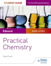 Edexcel A-level Chemistry Student Guide Practical Chemistry