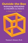 Outside The Box Rethinking ADDADHD In Children And Adults