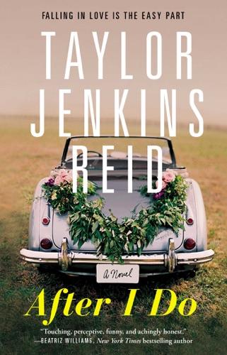 Taylor Jenkins Reid - After I Do