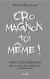 CRO-MAGNON TOI-MêME !