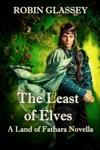 The Least Of Elves A Land Of Fathara Novella Prequel To The Azetha Series