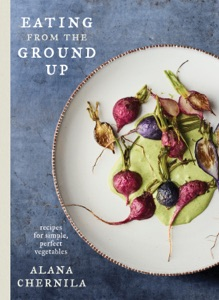 Eating from the Ground Up by Alana Chernila Book Cover