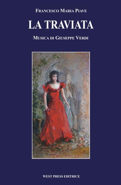 La Traviata by Giuseppe Verdi, Francesco Maria Piave & Mario Rocca