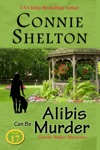 Alibis Can Be Murder Charlie Parker Mysteries Book 17