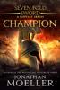 Jonathan Moeller - Sevenfold Sword: Champion  artwork