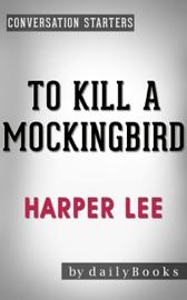 To Kill a Mockingbird (Harperperennial Modern Classics) by Harper Lee  Conversation Starters PDF Download