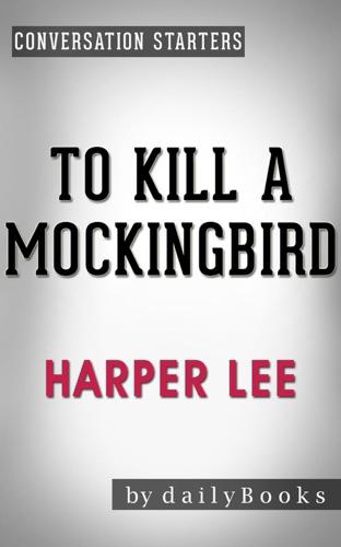 Daily Books - To Kill a Mockingbird (Harperperennial Modern Classics) by Harper Lee  Conversation Starters