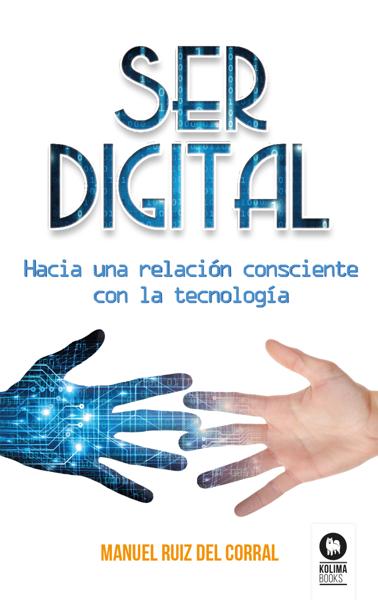 Manuel Ruiz del Corral - Ser digital PDF Download