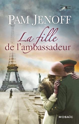 Pam Jenoff - La fille de l'ambassadeur