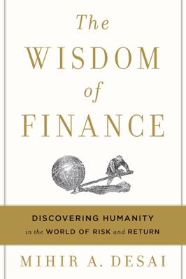 The Wisdom of Finance - Mihir Desai book