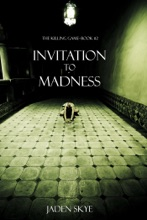 Invitation To Madness (The Killing Game—Book 2)
