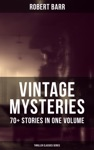 VINTAGE MYSTERIES - 70 Stories In One Volume Thriller Classics Series