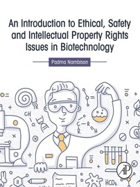 AN INTRODUCTION TO ETHICAL, SAFETY AND INTELLECTUAL PROPERTY RIGHTS ISSUES IN BIOTECHNOLOGY (ENHANCED EDITION)
