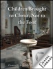 Children Brought to Christ, Not to the Font