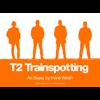 Irvine Welsh - T2 Trainspotting – An Essay by Irvine Welsh ilustración