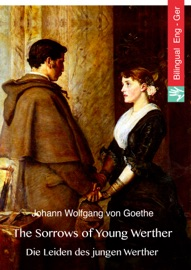 THE SORROWS OF YOUNG WERTHER (ENGLISH GERMAN EDITION, ILLUSTRATED)