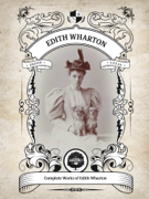 The Complete Works of Edith Wharton (Illustrated/Inline Footnotes)
