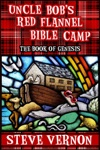 Uncle Bobs Red Flannel Bible Camp - The Book Of Genesis