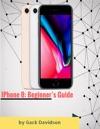 Iphone 8 Beginners Guide