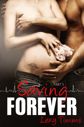 Lexy Timms - Saving Forever - Part 5