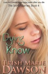 Dying To Know