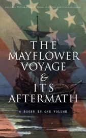 The Mayflower Voyage Its Aftermath 4 Books In One Volume
