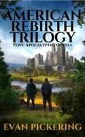 Evan Pickering - American Rebirth Trilogy: Post-Apocalyptic Novels artwork
