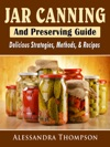 Jar Canning And Preserving Guide Delicious Strategies Methods  Recipes