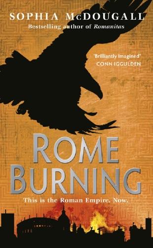 Sophia McDougall - Rome Burning