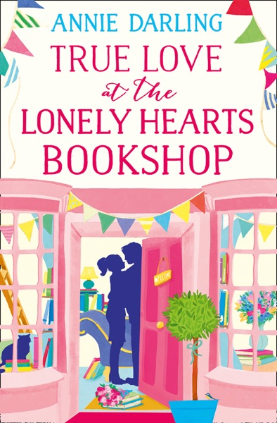 True Love at the Lonely Hearts Bookshop - Annie Darling book cover