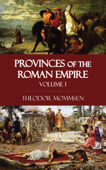 Provinces of the Roman Empire - Volume I